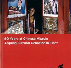 60 Years of Chinese Misrule Arguing Cultural Genocide in Tibet