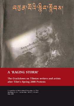 A Raging Storm: The Crackdown on Tibetan Writers and Artists after Tibet's Spring 2008 Protests